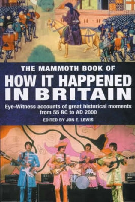 Mammoth Book of How it Happened in Britain by Jon E  Lewis