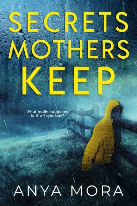 Secrets Mothers Keep by Anya Mora