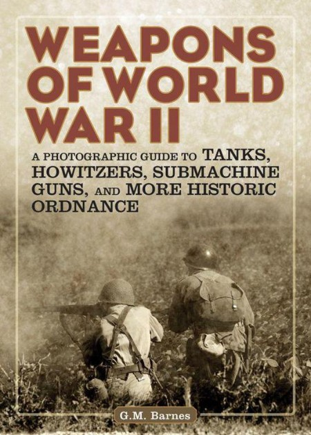 Weapons of World War II by G M  Barnes
