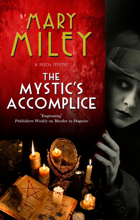 The Mystic's Accomplice by Mary Miley