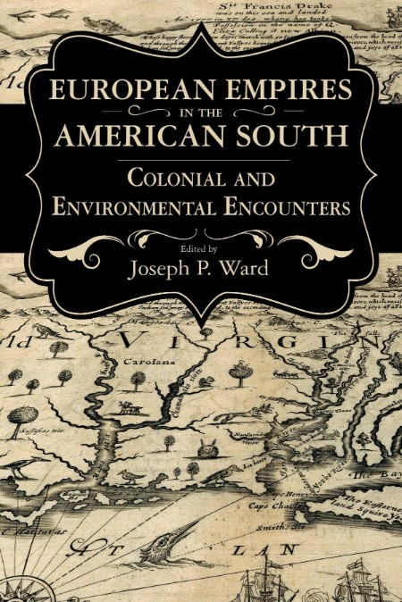 European Empires in the American South by Joseph P  Ward