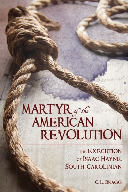 Martyr of the American Revolution by C  L  Bragg