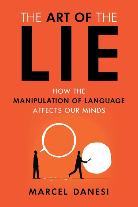 The Art Of The Lie How The Manipulation Of Language Affects Our Minds