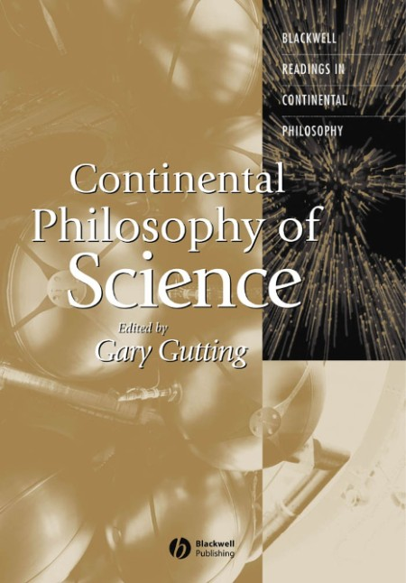 Continental Philosophy Of Science Readings In Continental Philosophy Blackwell