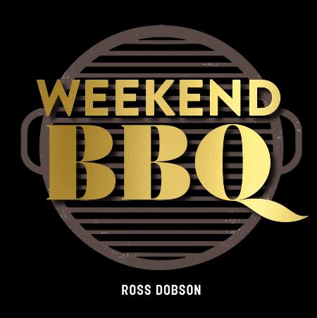 Weekend BBQ Ross Dobson