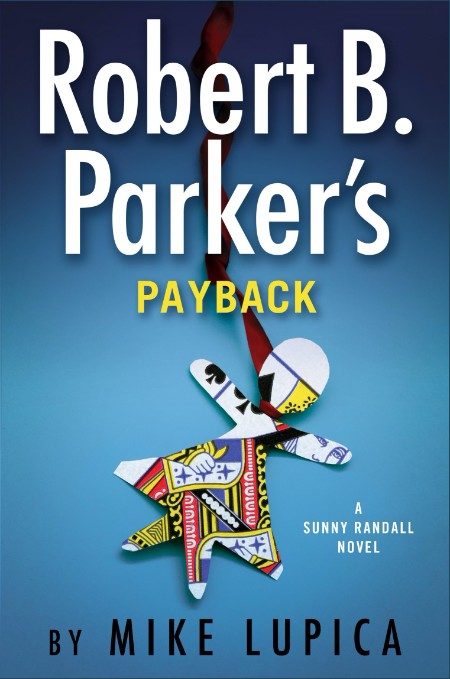 Robert B  Parker's Payback by Mike Lupica