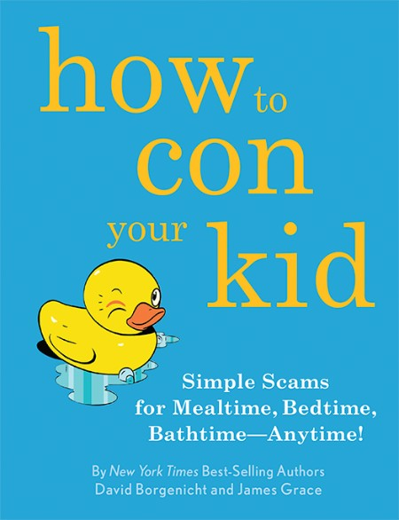 How to Con Your Kid David Borgenicht