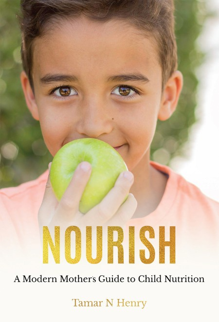 Nourish A Modern Mothers Guide To Child Nutrition
