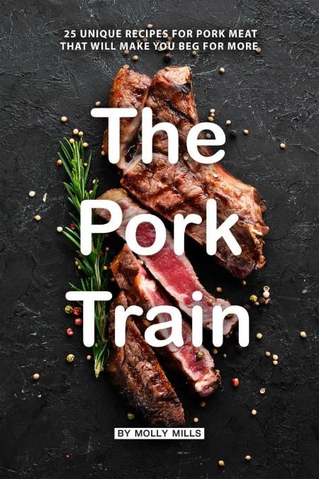 The Pork Train 25 Unique Recip Molly Mills
