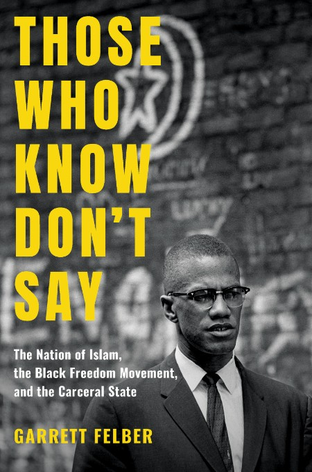 Those Who Know Dont Say The Nation Of Islam The Black Freedom Movement And The Car...