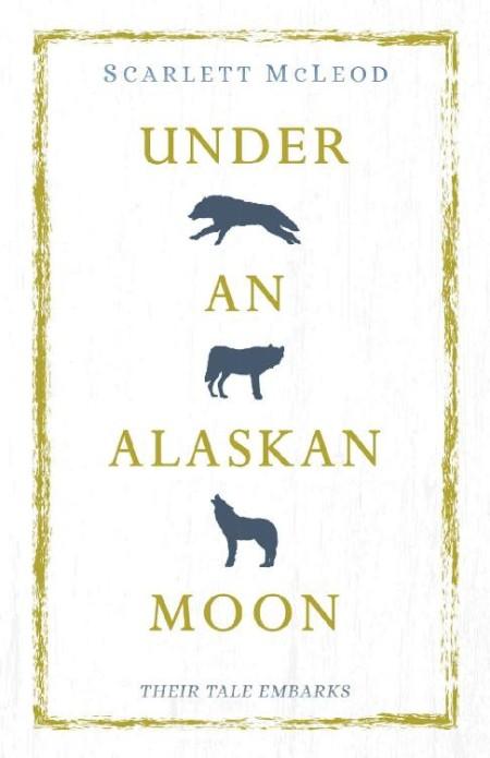 Under An Alaskan Moon A Shifte Scarlett McLeod
