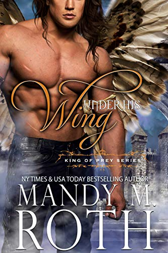 Under His Wing Mandy M Roth