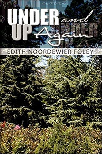 Under and Up Again Edith Noordewier Foley