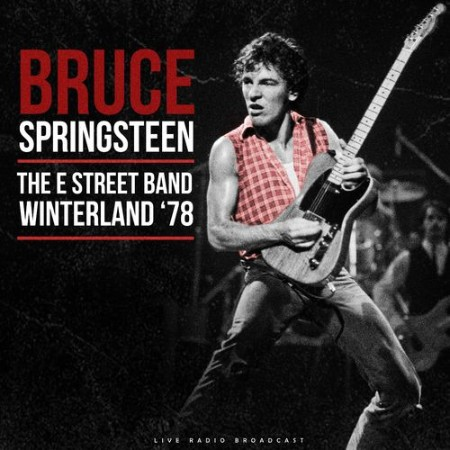 Bruce Springsteen & The E Street Band - Winterland '78 (live) (2021)