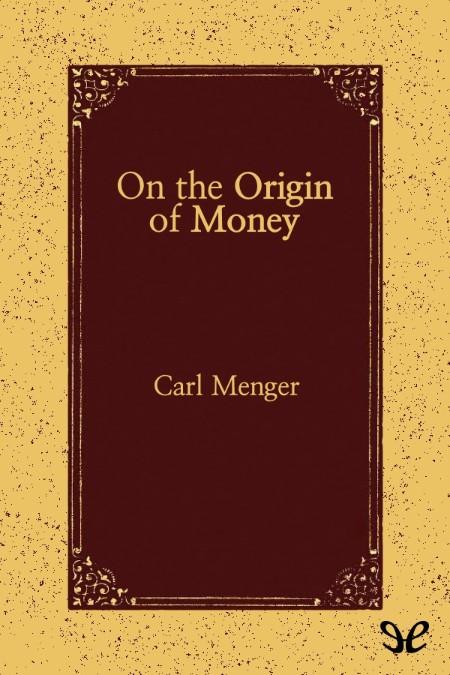 On the Origin of Money Carl Menger
