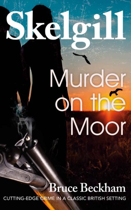 Murder on the Moor Bruce Beckham