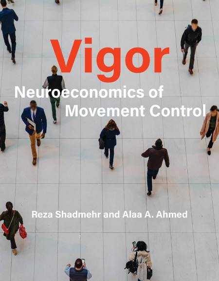 Vigor Neuroeconomics Of Movement Control