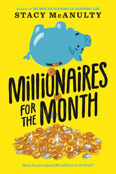 Millionaires for the Month Stacy McAnulty