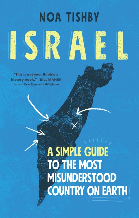 Israel A Simple Guide to the Most Misunderstood Country on Earth