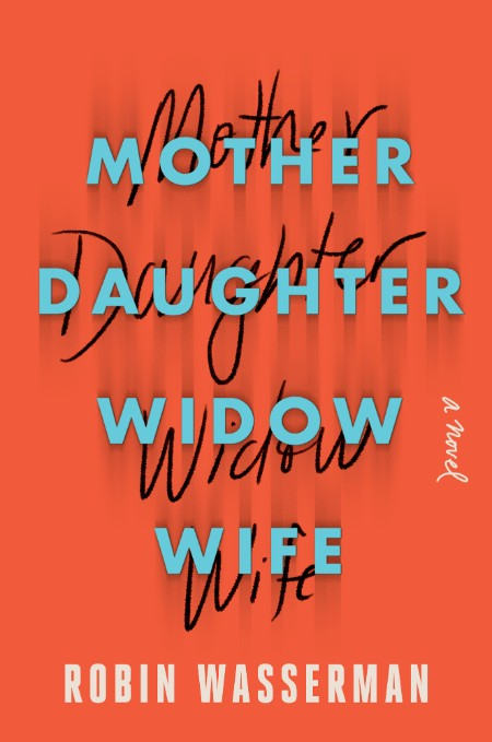 Mother Daughter Widow Wife Robin Wasserman