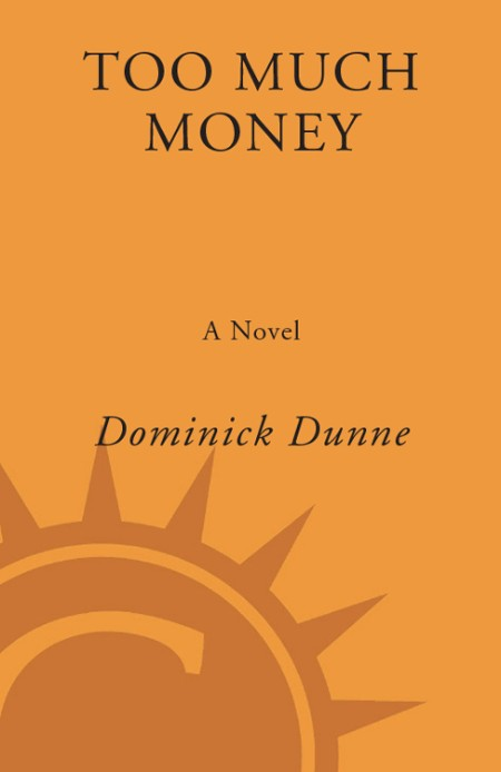 Too Much Money Dominick Dunne