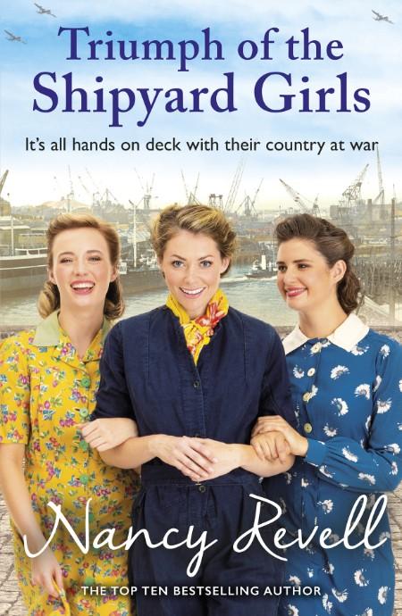 Triumph Of The Shipyard Girls Nancy Revell