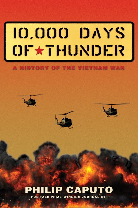 10,000 Days Of Thunder - A History Of The Vietnam War