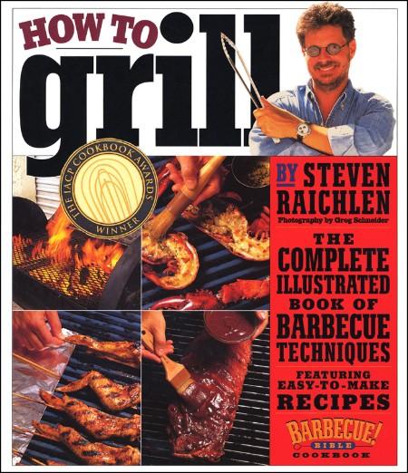 How to Grill Steven Raichlen