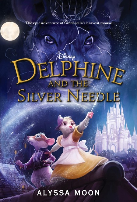 Delphine and the Silver Needle by Alyssa Moon
