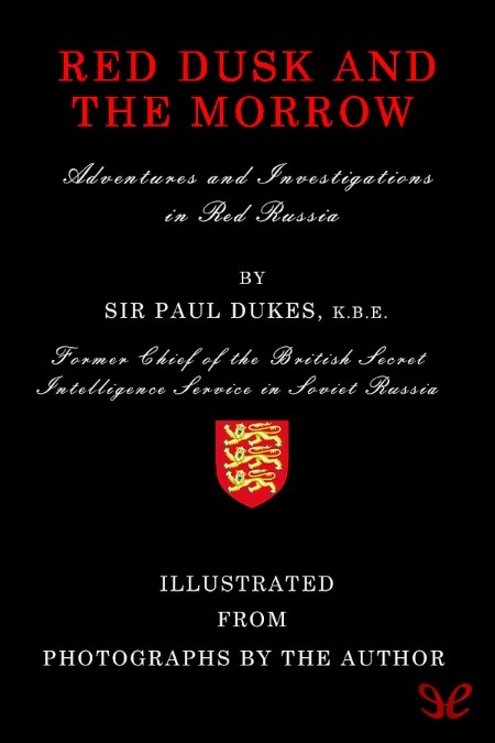 Red Dusk and the Morrow  Adventures and Investigations in Soviet Russia by Paul Du...