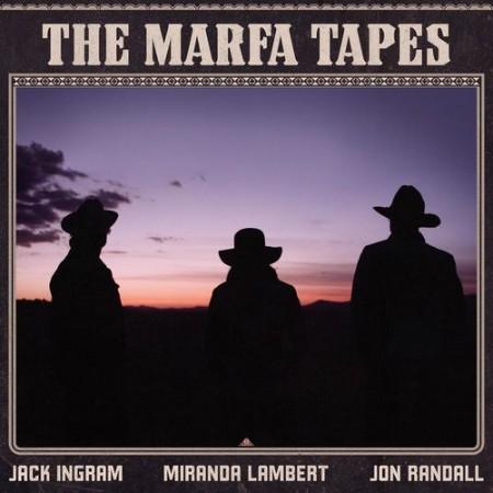 Jack Ingram, Miranda Lambert & Jon Randall - The Marfa Tapes (2021)