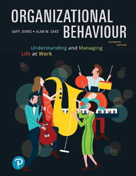 Organizational Behaviour Understanding and Managing Life at Work