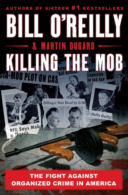 Killing the Mob  The Fight Against Organized Crime in America by Martin Dugard