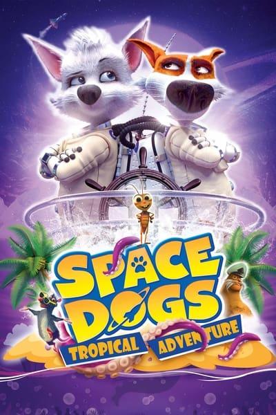 Space Dogs Tropical Adventure 2020 1080p BluRay DD5 1 x264-GalaxyRG