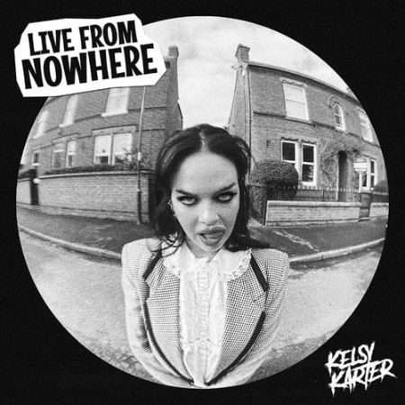 Kelsy Karter - Live from Nowhere (2021)