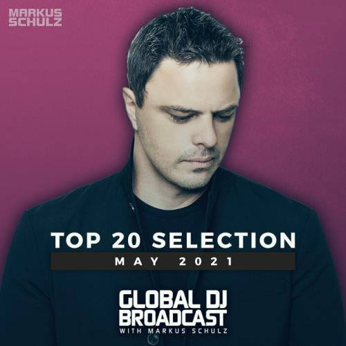 Markus Schulz - Global DJ Broadcast: Top 20 May 2021 (2021)