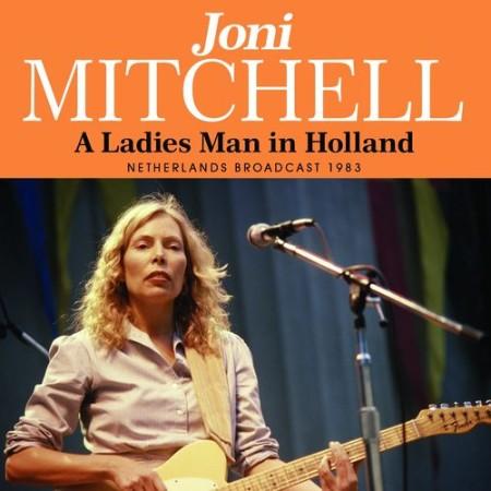 Joni Mitchell - A Ladies Man In Holland (2021)