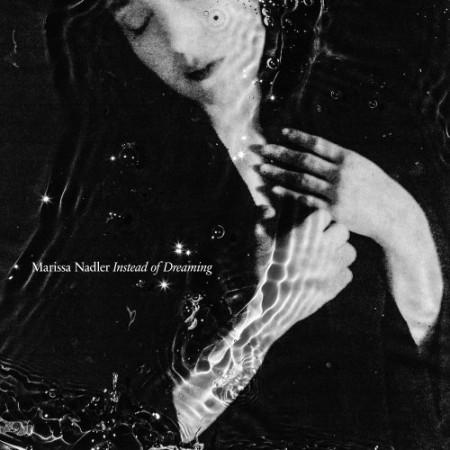 Marissa Nadler - Instead of Dreaming (2021)