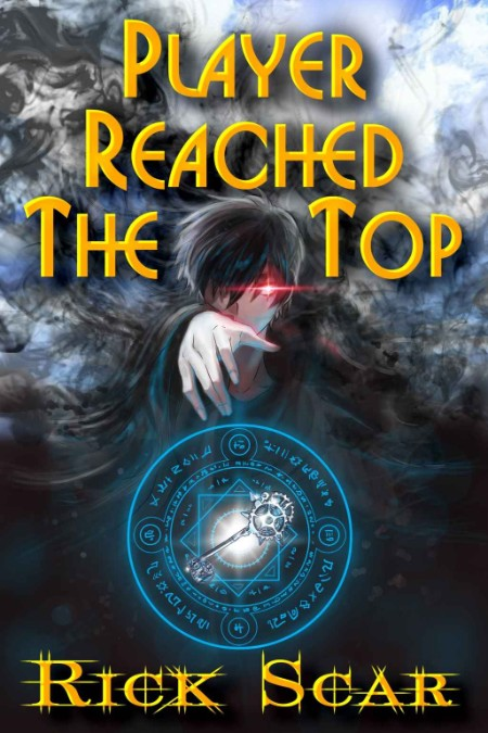 Player Reached the Top, Book 1 by Rick Scar