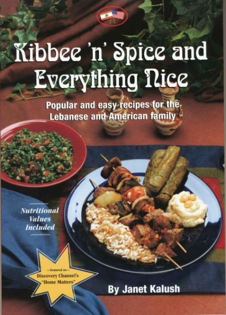 Kibbee 'N' Spice and Everything - Nice Popular and Easy Recipes for the Lebanese a...