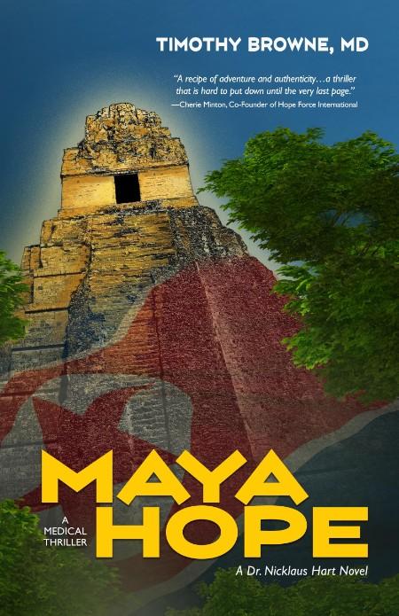 Maya Hope  A Medical Thriller by Timothy Browne