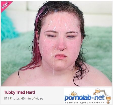 FacialAbuse.com: Tubby Tried Hard - Tubby Tried Hard [FullHD 1080p] (2.23 Gb)