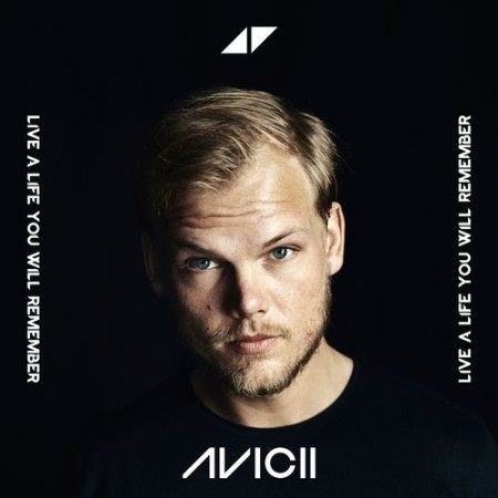 Avicii - Live A Life You Will Remember (2021)