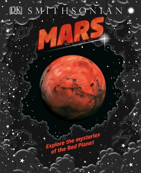 Mars Explore The Mysteries Of The Red Planet