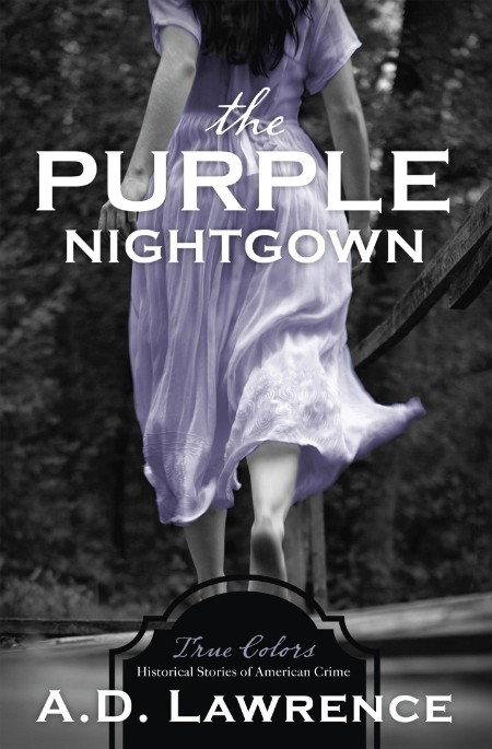 The Purple Nightgown by A D  Lawrence