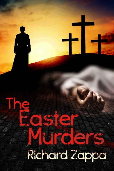 The Easter Murders by Richard Zappa [ENG]
