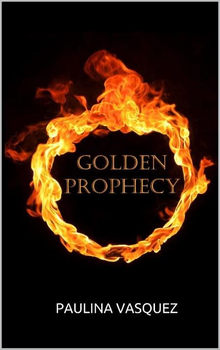 Golden Prophecy by Paulina Vasquez [ENG]