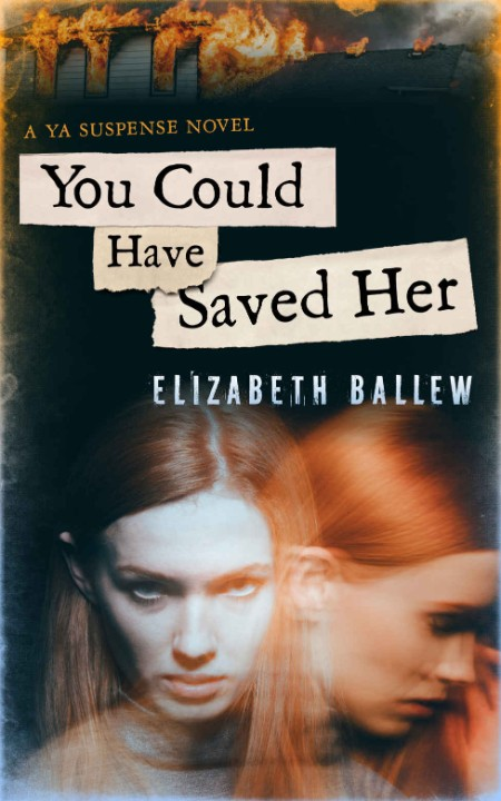 You Could Have Saved Her by Elizabeth Ballew [ENG]