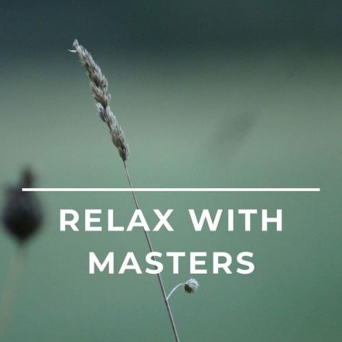 Alpha Chill - Relax With Masters - Luxury Chill Out Music (2021)