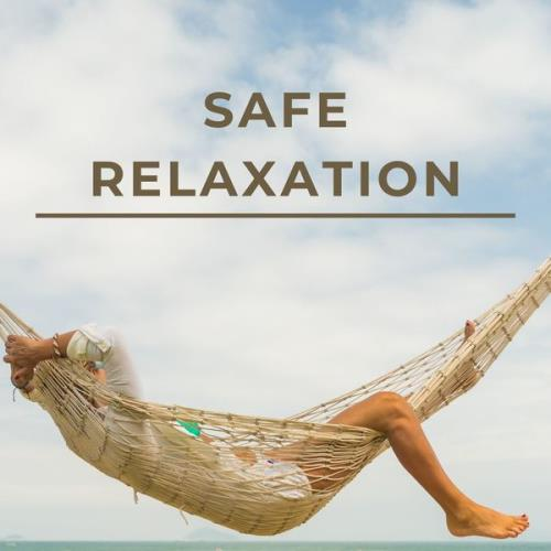 Safe Relaxation - Calming Easy Listening Music (2021)